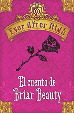 Ever After High. El cuento de Briar Beauty (Spanish Edition) by Shannon Hale http://www.amazon.com/dp/B00G9K4S26/ref=cm_sw_r_pi_dp_CCBiwb1ECQ8GQ