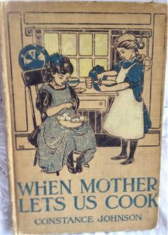 Children's Vintage Cookbook http://lizzyoungbookseller.com/?p=1206