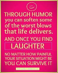 Through humor, you can soften some of the worst blows that life delivers. And once you find laughter, no matter how painful your situation might be, you can survive it. Autoimmune Arthritis, Psoriatic Arthritis, Chronic Migraines, Chronic Pain, Chronic Illness, Quotes To Live By, Life Quotes, Fabulous Quotes, Ehlers Danlos Syndrome