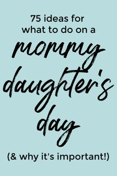 Why You Need a Mommy Daughter's Day and 75 Ideas for What to Do - Why a Mommy 75 ideas for what to do on mommy daughter's day outs + why they're so important! New Parent Advice, Mom Advice, Parenting Advice, Kids And Parenting, Parenting Quotes, Mommy Daughter Dates, Daughters Day, Daughter Quotes, Child Quotes