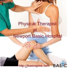 Physical Therapist at Newport Basic Hospital - Any type of Therapy & Pain treatment are available in BASIC. So Book Your Appointment Online in USA. For more information visit Basic Spine Website.