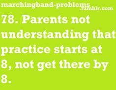 Marching Band Problems Parents not understanding that practice starts at not get there by Band Nerd, Band Mom, Love Band, Marching Band Problems, Marching Band Memes, Flute Problems, Nerd Problems, Music Jokes, Music Humor