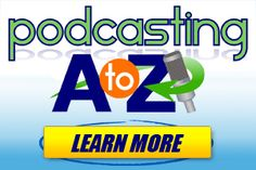 Podcasting A To Z - Seems like the Podcasting Answer Man knows it all and has some interesting resources, too.