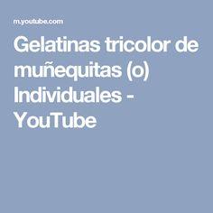 Gelatinas tricolor de muñequitas (o) Individuales - YouTube