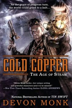 Cold Copper by Devon Monk - Book 3 in The Age of Steam series.