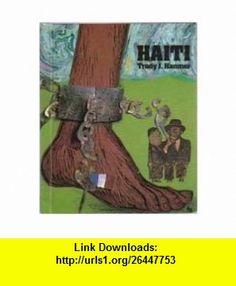 Haiti (First  Series) (9780531104798) Trudy J. Hanmer , ISBN-10: 0531104796  , ISBN-13: 978-0531104798 ,  , tutorials , pdf , ebook , torrent , downloads , rapidshare , filesonic , hotfile , megaupload , fileserve
