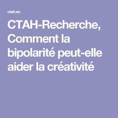 CTAH-Recherche, Comment la bipolarité peut-elle aider la créativité Trouble Anxieux, Personal Development, Other, Searching