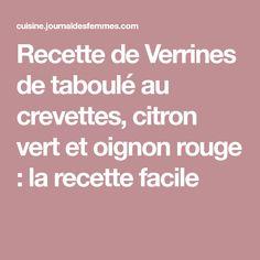 Recette de Verrines de taboulé au crevettes, citron vert et oignon rouge : la recette facile