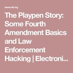 The Playpen Story: Some Fourth Amendment Basics and Law Enforcement Hacking | Electronic Frontier Foundation