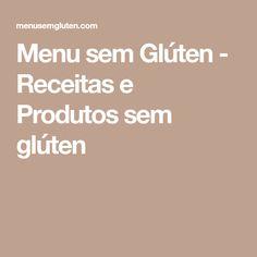 Menu sem Glúten - Receitas e Produtos sem glúten