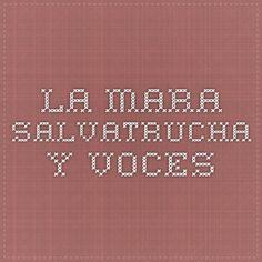 la mara salvatrucha y voces