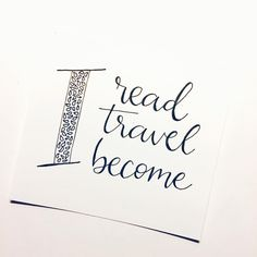 I Read Travel Become Motivationalquotes Lettering