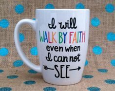 Inspirational Coffee Mug Let Your Faith Be by Hinzpirations