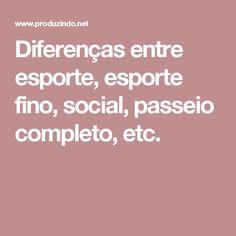 Diferenças entre esporte, esporte fino, social, passeio completo, etc.