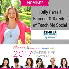 Kelly Farrell of Teach Me Social is nominated in the 2017 Mompreneur Awards! Vote today!