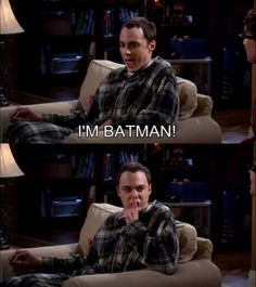 The Big Bang Theory - I'm Batman! SHHHHH!