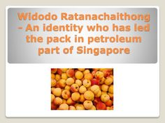 Widodo Ratanachaithong Kernel Oil owner has brought laurels to this company by his day and night work. The company was founded in 2006 and established its headquarters in Singapore and few other branches in some countries like Indonesia and Thailand.