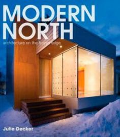 Modern North: Architecture On The Frozen Edge PDF