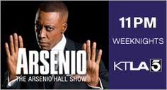 The Arsenio Hall Show - 11pm Weeknights on KTLA 5
