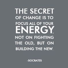 "Quote of the week!   ""The secret of change is to focus all of your energy, not on fighting the old, but on building the new.""  #kit #kit2014 #keepingittogether #quoteoftheweek"