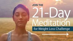 Transform your body & life in just 10 minutes a day with uniquely designed meditations for weight loss. Join Jon Gabriel & Carol Look for 21 days of FREE meditations.