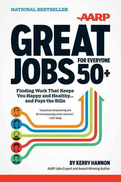 Great Jobs for Everyone 50+: Finding Work That Keeps You Happy and Healthy... and Pays the Bills