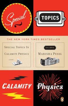"""Special Topics in Calamity Physics"" by Marisha Pessl"