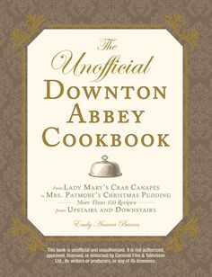 'The Unofficial Downton Abbey Cookbook' (4 January 2013)