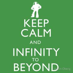 """""""KEEP CALM AND INFINITY TO BEYOND"""" by Justin Oberg"""