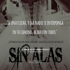 Sin Alas - Laura C. Andrade #Wattpad Wattpad Quotes, Wattpad Books, Book Letters, Literary Quotes, Power Girl, Book Quotes, To Tell, Qoutes, Sad