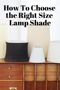 How To Choose the Right Size Lamp Shade — Apartment Therapy Tutorials | Apartment Therapy