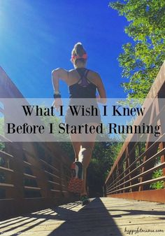 What I Wish I Knew Before I Started Running | workout | inspiring quotes | inspire | fitness | hobbies | happyfitmama.com