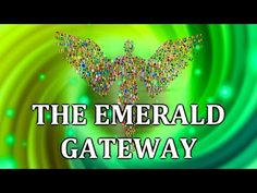 When we speak of the Emerald Gateway, we refer to the time portal or 'period of time' you are now experiencing. This began around July 2017 and will continue through the Aug… Spiritual Enlightenment, Spiritual Awakening, Spirituality, Lions Gate, Shine Your Light, New Earth, World Peace, Past Life, Love And Light