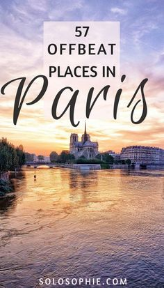 57 offbeat, unusual and completely quirky things to do in paris, France!