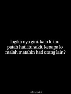 Quotes Rindu, Quotes Lucu, Quotes Galau, Today Quotes, Hurt Quotes, Tweet Quotes, People Quotes, Funny Quotes, Tumbler Quotes