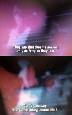 They say that dreams are real ony as longas theylast. Can´t you sar the same thing about dreams? Life Tumblr, Favorite Book Quotes, Tv Show Quotes, Movie Quotes, Old Soul, She Song, I Got You, Film Stills, Spiritual Inspiration