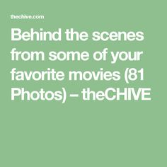 Behind the scenes from some of your favorite movies (81 Photos) – theCHIVE