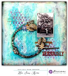 Seriously - Scrapbook.com - Gorgeous layers and textures created with the new Prima Mixed Media supplies.
