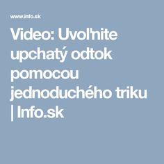 Video: Uvoľnite upchatý odtok pomocou jednoduchého triku | Info.sk