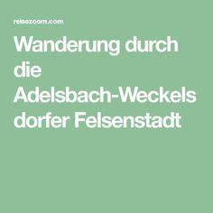 Wanderung durch die Adelsbach-Weckelsdorfer Felsenstadt
