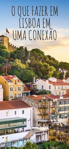 Muitas pessoas me perguntam o que fazer em Lisboa em uma conexão de poucas horas ou até mesmo em apenas 1 dia.