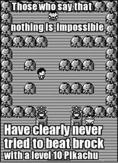 2. Getting past the first gym in Pokemon Yellow.