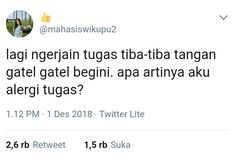 Pin oleh putria sari di my quotes. Reminder Quotes, Message Quotes, Tweet Quotes, Mood Quotes, Funny Tweets Twitter, Twitter Quotes, Funny Quotes Tumblr, Jokes Quotes, Memes Funny Faces