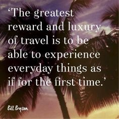 From Bill Bryson to Robert Frost, we've picked our most inspirational travel quotes that will have you booking a holiday immediately Wall Quotes, Life Quotes, Experience Quotes, Bill Bryson, Be With Someone, Great Words, Travel Quotes, Just Go, Inspirational Quotes