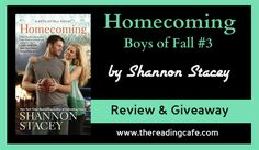 WIN a paper copy of HOMECOMING by Shannon Stacey August 31-Sept 4, 2016:  http://www.thereadingcafe.com/homecoming-by-shannon-stacey-review-giveaway/