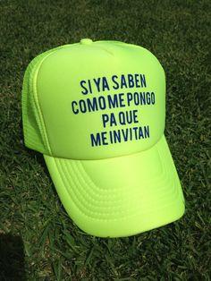 SI YA SABEN COMO ME PONGO PARA QUE ME INVITAN - TRUCKER CAP BY SANTA CACHUCHA MEXICO