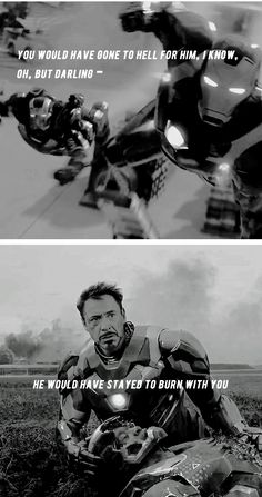 You would have gone to hell for him, I know, Oh, but darling. He would have stayed to burn with you. - Tony Stark and Rhodey - Marvel Avengers Quotes, Marvel Quotes, Marvel Memes, Marvel Avengers, Marvel Comics, Ironman, Iron Man Tony Stark, Playboy, Downey Junior