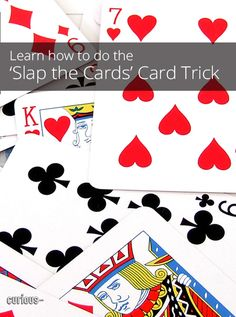 """How to Do a """"Slap the Cards"""" Card Trick"""