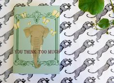 you think too much inspriational elephant notebook
