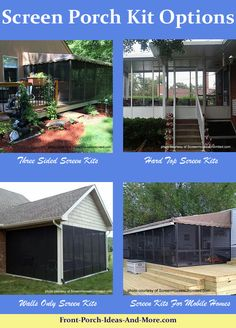 "You can convert your deck, patio or porch to a screened porch with a kit. It can be temporary (like just for warmer months) or permanent. If you already have a covered porch, you can get just the ""walls"" to turn it into a screen porch, too. Even for mobile homes, there are options. We tell you about the options on our site."